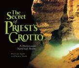 The Secret of Priest's Grotto: A Holocaust Survival Story Cover Image