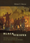 Black Visions: The Roots of Contemporary African-American Political Ideologies Cover Image