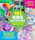 101 Kids Activities that are the Ooey, Gooey-est Ever!: Nonstop Fun with DIY Slimes, Doughs and Moldables Cover Image