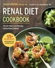 Renal Diet Cookbook: The Low Sodium, Low Potassium, Healthy Kidney Cookbook Cover Image