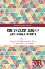 Cultures, Citizenship and Human Rights (Routledge Advances in Sociology) Cover Image