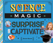 Science Magic to Surprise and Captivate Cover Image
