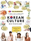 [FULL COLOR] KOREAN CULTURE DICTIONARY - From Kimchi To K-Pop and K-Drama Clichés. Everything About Korea Explained! Cover Image