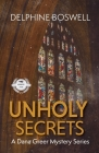 Unholy Secrets: A Dana Greer Mystery Series Cover Image