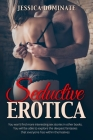 Seductive Erotica: You won't find more interesting sex stories in other books. You will be able to explore the deepest fantasies that eve Cover Image