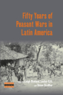 Fifty Years of Peasant Wars in Latin America (Dislocations #28) Cover Image