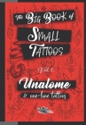 The Big Book of Small Tattoos - Vol.0: 100 unalome and single-line minimal tattoos for women and men Cover Image