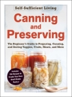 Canning and Preserving: The Beginner's Guide to Preparing, Canning, and Storing Veggies, Fruits, Meats, and More (Self-Sufficient Living) Cover Image