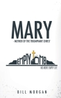 Mary - Mother of the Triumphant Christ Cover Image