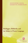 Heidegger, Hölderlin, and the Subject of Poetic Language: Toward a New Poetics of Dasein (Perspectives in Continental Philosophy) Cover Image