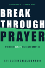 Breakthrough Prayer: Where God Always Hears and Answers Cover Image