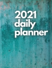 Large 2021 Daily Planner, Turquoise Edition: 12 Month Organizer, Agenda for 365 Days, One Page Per Day, Hourly Organizer Book for Daily Activities and Cover Image