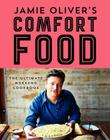 Jamie Oliver's Comfort Food: The Ultimate Weekend Cookbook Cover Image