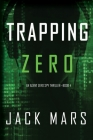 Trapping Zero (an Agent Zero Spy Thriller-Book #4) Cover Image