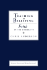 Teaching as Believing: Faith in the University (Studies in Religion and Higher Education) Cover Image