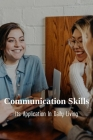 Communication Skills: Its Application In Daily Living: Tips To Improve Communication In The Workplace Cover Image