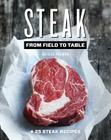 Steak: From Field to Table Cover Image