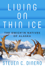 Living on Thin Ice: The Gwich'in Natives of Alaska Cover Image