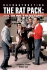 Deconstructing The Rat Pack: Joey, The Mob and the Summit Cover Image
