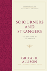 Sojourners and Strangers: The Doctrine of the Church (Foundations of Evangelical Theology) Cover Image