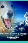 After Death Signs from Pet Afterlife & Animals in Heaven: How to Ask for Signs & Visits and What it Means Cover Image