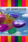 My Guest Book: guest book for women to celebrate any occassion, party, birthday, anniversary and your special moments and events Cover Image
