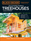 Black & Decker The Complete Photo Guide to Treehouses 3rd Edition: Design and Build Treehouses for All Ages Cover Image