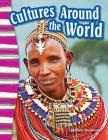 Cultures Around the World (Primary Source Readers) Cover Image