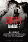 Dirty Daddies: 2 Books in 1: The Complete Storybook of the Hottest and Most Forbidden Erotica Collection of Father Affairs with His D Cover Image