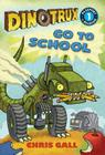 Dinotrux Go to School: Level 1 (Passport to Reading) Cover Image