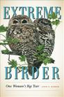 Extreme Birder: One Woman's Big Year Cover Image