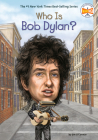 Who Is Bob Dylan? (Who Was?) Cover Image