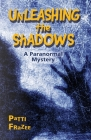 Unleashing the Shadows: A Paranormal Mystery Cover Image