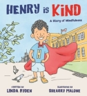 Henry Is Kind: A Story of Mindfulness Cover Image