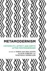 Metamodernism: Historicity, Affect, and Depth after Postmodernism (Radical Cultural Studies) Cover Image