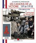 Les Canons de la Victoire, 1914-1918: L'Artillerie de Cote Et L'Artillerie de Tranchee (Les Materiels de L'Armee Francaise #5) Cover Image