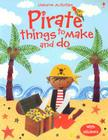 Pirate Things to Make and Do Cover Image