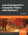 Learning OpenCV 4 Computer Vision with Python Cover Image