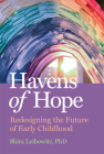 Havens of Hope: Ideas for Redesigning Education from the Covid-19 Pandemic Cover Image