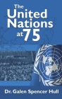 The United Nations at 75: The United Nations and the United Nations Association at 75 in 2020: Focus on the Nashville (Cordell Hull) Chapter Cover Image