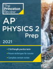Princeton Review AP Physics 2 Prep, 2021: Practice Tests + Complete Content Review + Strategies & Techniques (College Test Preparation) Cover Image