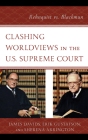Clashing Worldviews in the U.S. Supreme Court: Rehnquist vs. Blackmun Cover Image