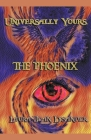 Universally Yours, The Phoenix Cover Image