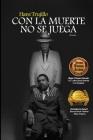 Con La Muerte No Se Juega Cover Image
