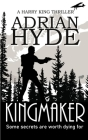 Kingmaker: A Harry King Thriller Cover Image