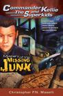 (commander Kellie and the Superkids' Novel #6) the Mystery of the Missing Junk Cover Image