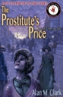 The Prostitute's Price: A Novel of Mary Jane Kelly, the Fifth Victim of Jack the Ripper (Jack the Ripper Victims #5) Cover Image