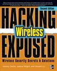 Hacking Exposed Wireless: Wireless Security Secrets & Solutions Cover Image