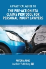 A Practical Guide to the Pre-Action RTA Claims Protocol for Personal Injury Lawyers Cover Image
