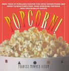 Popcorn!: 60 Irresistible Recipes for Everyone's Favorite Snack Cover Image